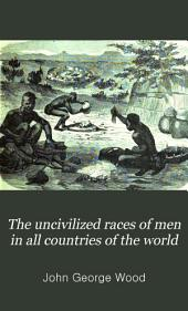 The Uncivilized Races of Men in All Countries of the World: Volume 1