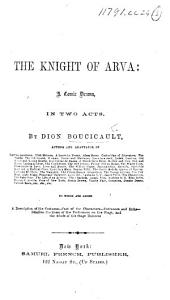 The Knight of Arva: A Comic Drama, in Two Acts, Volume 16, Issue 5