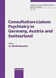 Consultation liaison Psychiatry in Germany  Austria  and Switzerland