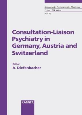 Consultation liaison Psychiatry in Germany  Austria  and Switzerland