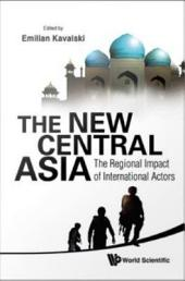 The New Central Asia: The Regional Impact of International Actors