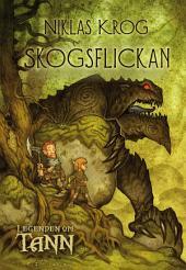 Legenden om Tann 1 - Skogsflickan