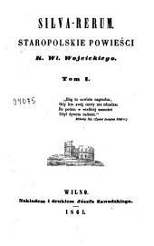 Silva Rerum: staropolskie powieści, Tom 1