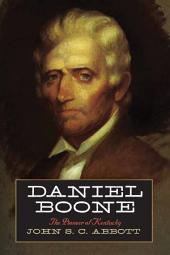 Daniel Boone: The Pioneer of Kentucky