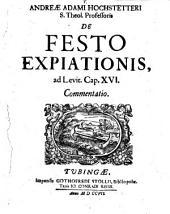 Andreae Adami Hochstetteri ... de festo expiationis, ad Levit. cap. XVI. commentatio