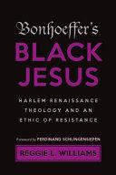 Bonhoeffer s Black Jesus