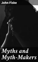 Myths and Myth Makers PDF