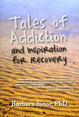 Tales of Addiction and Inspiration for Recovery PDF
