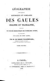 Geographie ancienne historique et comparee des Gaules cisalpine et transalpine suivie de l'analyse geographique des itineraires anciens (etc.)
