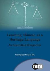 Learning Chinese As A Heritage Language Book PDF