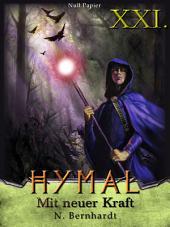 Der Hexer von Hymal, Buch XXI: Mit neuer Kraft: Fantasy Made in Germany, Ausgabe 2