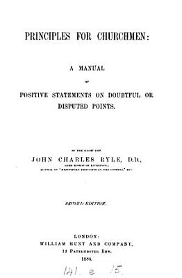 Principles for churchmen  a manual of positive statements on doubtful or disputed points PDF