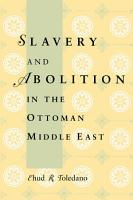Slavery and Abolition in the Ottoman Middle East PDF