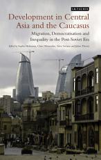 Development in Central Asia and the Caucasus PDF