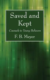 Saved and Kept: Counsels to Young Believers