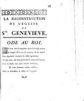 La Reconstruction De L'Eglise De Ste Genevieve: Ode Au Roi
