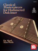 Classical Masterpieces for Hammered Dulcimer