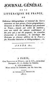 Journal général de la littérature de France, ou Indicateur bibliographique et raisonné des livres nouveaux on tout genre: qui paraissent en France, classés par ordre de matières