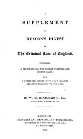 A Digest of the Criminal Law of England: As Altered by the Recent Statutes for the Consolidation and Improvement of it