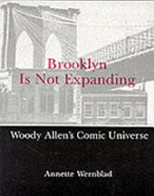 Brooklyn is Not Expanding: Woody Allen's Comic Universe