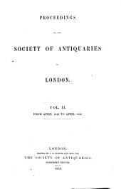 Proceedings of the Society of Antiquaries of London: Volume 2