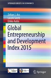 Global Entrepreneurship and Development Index 2015