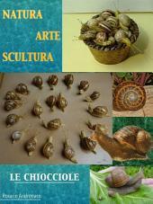 Natura Arte Scultura - Le Chiocciole