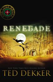 Renegade: The Lost Books