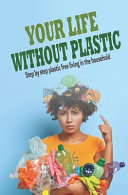 Your Life Without Plastic