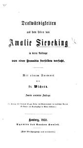 Denkwürdigkeiten aus dem Leben von A. Sieveking in deren Auftrage von einer Freundin derselben verfasst. Mit einem Vorwort von Dr. Wichern. Zweite ... Auflage