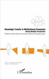 Knowledge Transfer in Multinational Companies: Sharing Multiple Perspectives