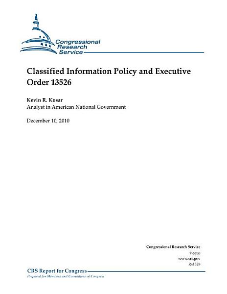Classified Information Policy and Executive Order 13526