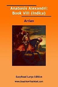 Anabasis Alexandri  Book VIII  Indica  Book
