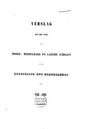 Verslag van den staat der hooge-, middelbare en lagere scholen in het Koningrijk der Nederlanden over ...: Volume 2