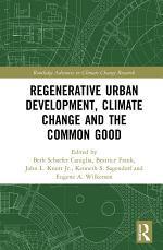 Regenerative Urban Development, Climate Change and the Common Good