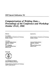 Computerization of welding data-- proceedings of the conference and workshop, October 19-21, 1988