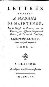 Lettres de Madame de Maintenon: a Monsieur d'Aubigné son frere, à différentes personnes, & à M. l'Abbé Gobelin, Volume5
