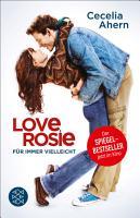 Love  Rosie     F  r immer vielleicht PDF