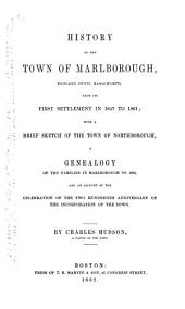 History of the Town of Marlborough, Middlesex County, Massachusetts: From Its First Settlement in 1657 to 1861; with a Brief Sketch of the Town of Northborough, a Genealogy of the Families in Marlborough to 1800, and an Account of the Celebration of the Two Hundredth Anniversary of the Incoporation of the Town