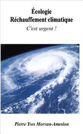 Écologie - Réchauffement climatique - C'est urgent !