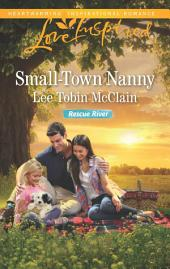 Small-Town Nanny: A Single Dad Romance