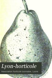 Lyon-horticole: Revue bi-mensuelle d'horticulture, publiée avec la collaboration de L'Association horticole lyonnaise, Volume17