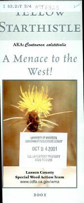 Yellow Starthistle: AKA:Centaurea solstitialis : a menace to the west!