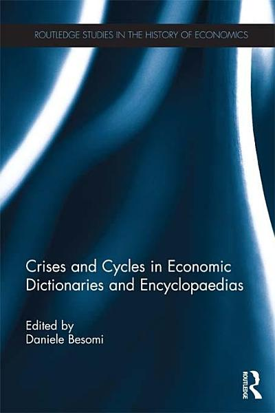 Download Crises and Cycles in Economic Dictionaries and Encyclopaedias Book