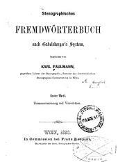 Stenographisches Fremdwörterbuch nach Gabelsberger's System: Zusammensetzung mit Vorwörtern, Band 1