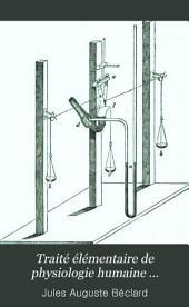 Traité élémentaire de physiologie humaine: comprenant les principales notions de la physiologie comparée