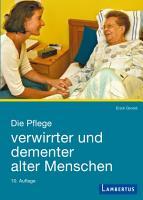 Die Pflege verwirrter und dementer alter Menschen PDF