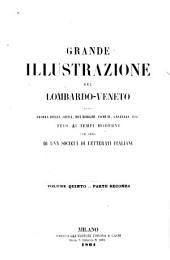 Grande illustrazione del Lombardo-Veneto: ossia, Storia delle citta, dei borghi, comuni, castelli, Volume 5,Parte 2
