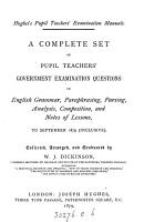 A complete set of pupil teachers  government examination questions in English grammar  paraphrasing   c   to September 1879 PDF