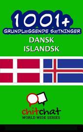 1001+ grundlæggende sætninger dansk - Islandsk